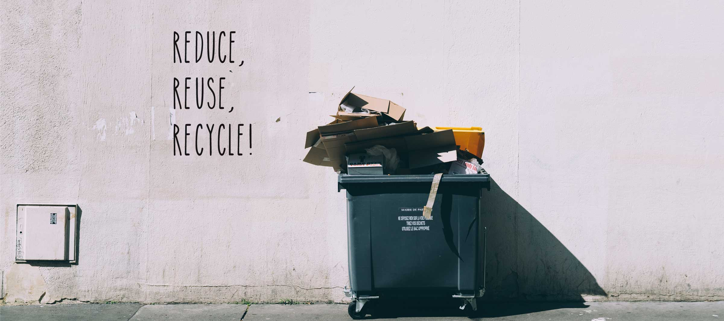Reduce, reuse, recycling!